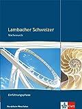 Lambacher Schweizer Mathematik Einführungsphase. Ausgabe Nordrhein-Westfalen: Schülerbuch mit CD-ROM Klasse 10 oder 11 (Lambacher Schweizer. Ausgabe für Nordrhein-Westfalen ab 2014) -