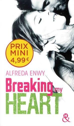 Breaking My Heart: une romance New Adult, par l'auteur de Love Deal