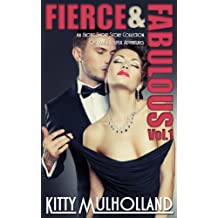 Fierce & Fabulous Volume 1: An Erotic Short Story Collection Of Leah's Lustful Adventures