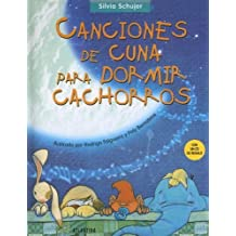 Canciones de Cuna Para Dormir Cachorros with CD (Audio) (Spanish Edition) by Silvia Schujer (2003-10-01)