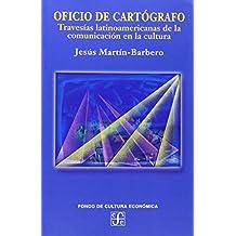 Oficio de cartógrafo. Travesías latinoamericanas de la comunicación en la cultura (Sociologia)