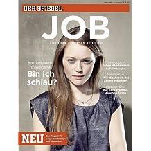 SPIEGEL JOB 1/2013: Einsteigen, Aufsteigen, Aussteigen