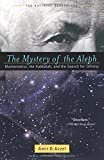The Mystery of the Aleph: Mathematics, the Kabbalah, and the Search for Infinity by Amir D. Aczel (2001-09-01)