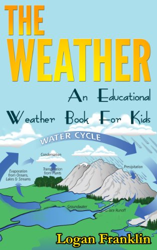 THE WEATHER - An educational weather book for kids! (English Edition) por LOGAN FRANKLIN