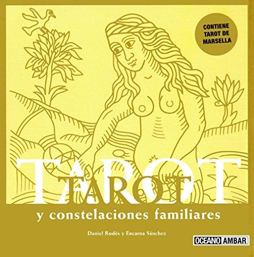 Tarot y constelaciones familiares: Incluye cartas del Tarot (Esotérica)