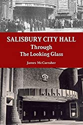 Salisbury City Hall - Through The Looking Glass by James Mccarraher (2013-02-10)