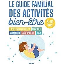 Le guide familial des activités bien-être : 3-10 ans