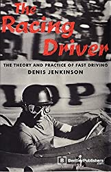 The Racing Driver: The Theory and Practice of Fast Driving by Denis Jenkinson (1959-01-01)