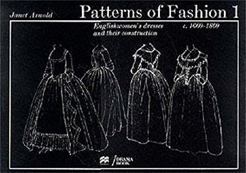 Patterns of Fashion 1: 1660 - 1860: Vol 1 por Janet Arnold