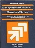 Management ist nicht nur Menschenführung: Theorie und Praxis der Management- und Führungskräfteentwicklung (Praxiswissen Wirtschaft)