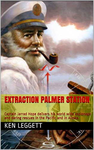 Wide-stationen (Extraction Palmer Station: Captain Jarrad Hope delivers his world wide espionage and daring rescues in the Pacific and in Alaska. (English Edition))