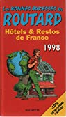 HOTELS ET RESTOS DE FRANCE. Edition 1998 par Collectif