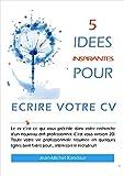 Telecharger Livres 5 idees inspirantes pour ecrire votre cv (PDF,EPUB,MOBI) gratuits en Francaise