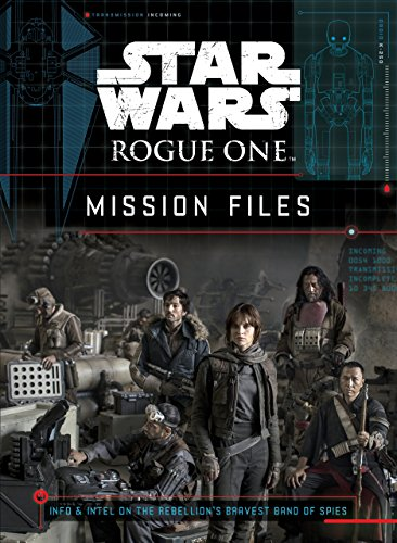 Rogue One mission files : info & intel on the Rebellion's bravest band of spies