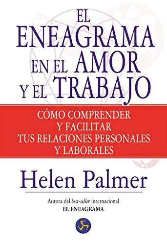 El Eneagrama En El Amor Y El Trabajo (Autoayuda) por Helen Palmer