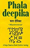 Phala Deepika by Mantreswara: A Unique Classic on Hindu Predictive Astrology