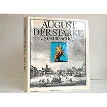 August der Starke und Kursachsen.