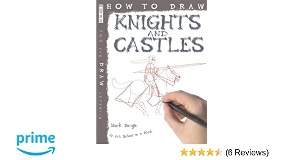 how to draw knights and castles amazon co uk mark bergin