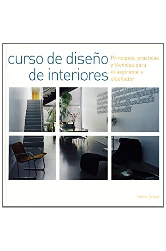 Curso De Diseño De Interiores: Principios, Prácticas Y Técnicas Para El Aspirante A Diseñador