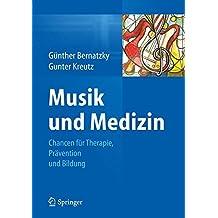 Musik und Medizin: Chancen für Therapie, Prävention und Bildung