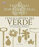L'enciclopedia del verde. La scelta delle piante, la progettazione e la cura di giardino, orto e frutteto