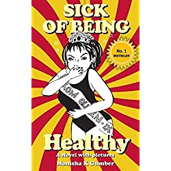 Sick of Being Healthy