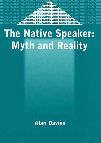 The Native Speaker: Myth and Reality (2nd Edition) (Bilingual Education & Bilingualism)