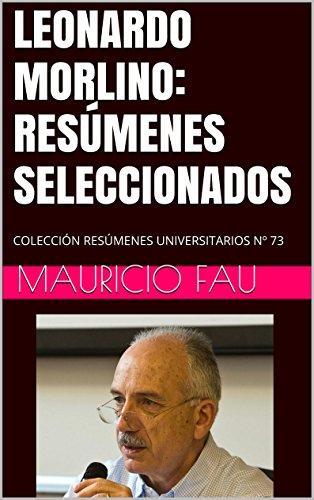 LEONARDO MORLINO: RESÚMENES SELECCIONADOS: COLECCIÓN RESÚMENES UNIVERSITARIOS Nº 73
