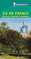 Michelin Green Guide Ile-de-France : Chartres, Chantilly, Compiegne