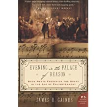 Evening in the Palace of Reason: Bach Meets Frederick the Great in the Age of Enlightenment by James R. Gaines (2006-02-28)