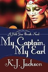 My Captain, My Earl (A Hold Your Breath Novel) (Volume 3) by K.J. Jackson (2015-01-21)