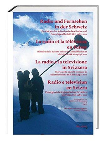Radio und Fernsehen in der Schweiz: Geschichte der Schweizerischen Radio- und Fernsehgesellschaft SRG 1983–2011