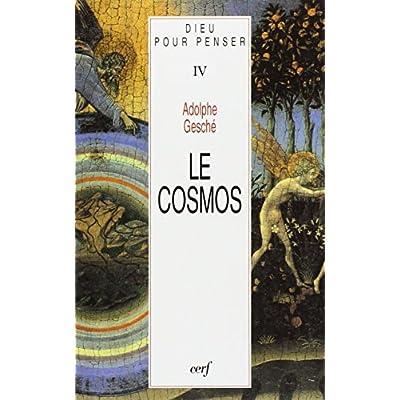 Dieu pour penser, IV : Le cosmos
