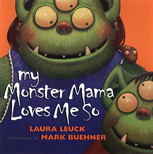My Monster Mama Loves Me So por Laura Leuck