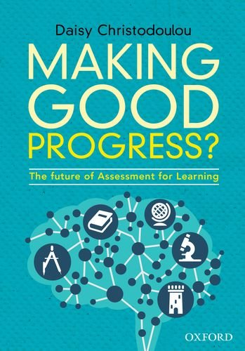 Making Good Progress?: The future of Assessment for Learning par Daisy Christodoulou