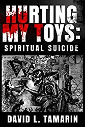 Hurting My Toys: Spiritual Suicide