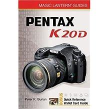 Magic Lantern Guides: Pentax K20D by Peter K. Burian (2008-05-06)