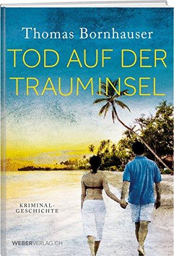 Bornhauser, Thomas: Tod auf der Trauminsel