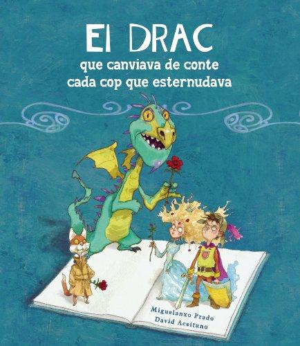 El drac que canviava de conte cada cop que esternudava (Catalan Edition) por David Aceituno