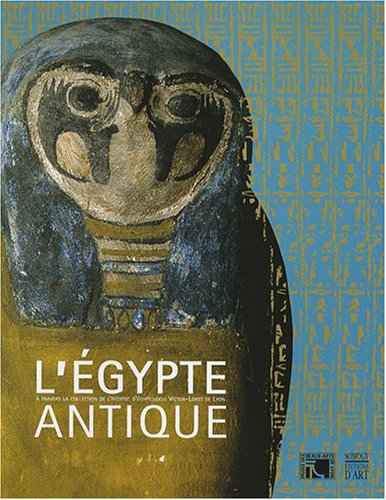 l-39-egypte-antique-a-travers-la-collection-de-l-39-institut-d-39-gyptologie-victor-loret-de-lyon