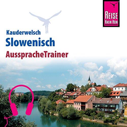 Slowenisch: Reise Know-How Kauderwelsch AusspracheTrainer