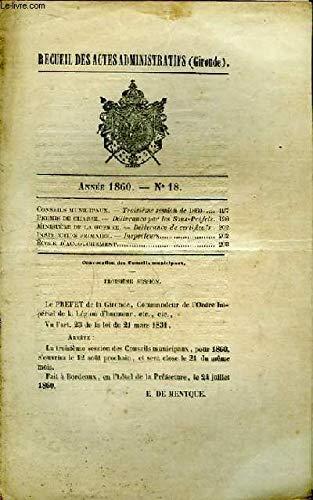 Recueil des Actes Administratifs de Gironde - N°18 - Année 1860 : Permis de chasse délivrés par les Sous-Préfets - Ecole d'Accouchement ...
