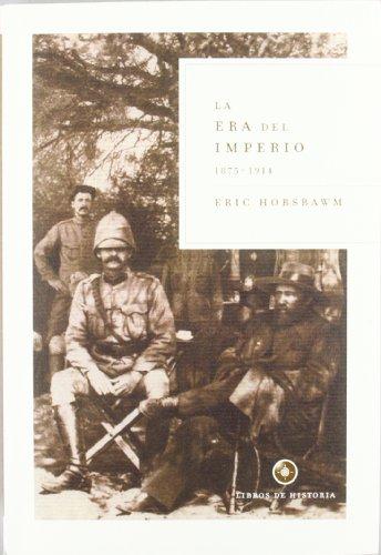 La era del imperio, 1875-1914 (Libros de Historia) por Eric J. Hobsbawm