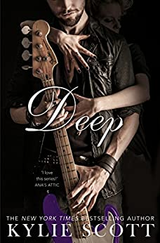 Deep (Stage Dive Series Book 4) by [Scott, Kylie]