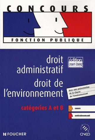 DROIT ADMINISTRATIF DROIT ENVIRONNEMENT ED 2007-2008 (Ancienne édition)