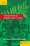 Environment and Wildlife Laws in India provides an insight into the laws, policies, practices and regulatory mechanisms that govern the environment, forests, wildlife and biodiversity of India. It studies the history and evolution of environmental la...