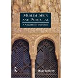 [(Muslim Spain and Portugal: Political History of Al-Andalus)] [Author: Hugh Kennedy] published on (February, 1997)