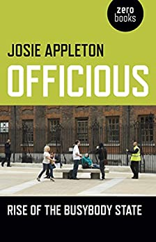 Officious: Rise of the Busybody State by [Appleton, Josie]