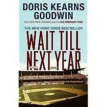 Wait Till Next Year - A Memoir by Doris Kearns Goodwin (1998-06-02)