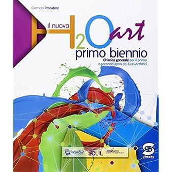 H2O Art. Con E-Book. Con Espansione Online. Per Il 1° Biennio Del Liceo Artistico
